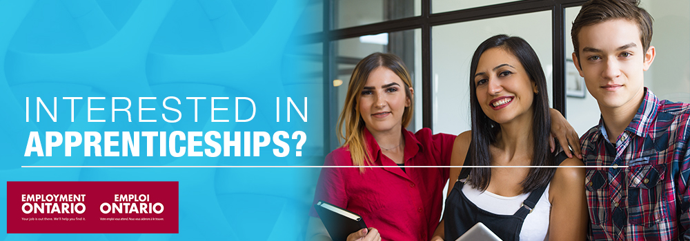 Interested in Apprenticeships in Ontario? Visit us at the LEHC to learn more.