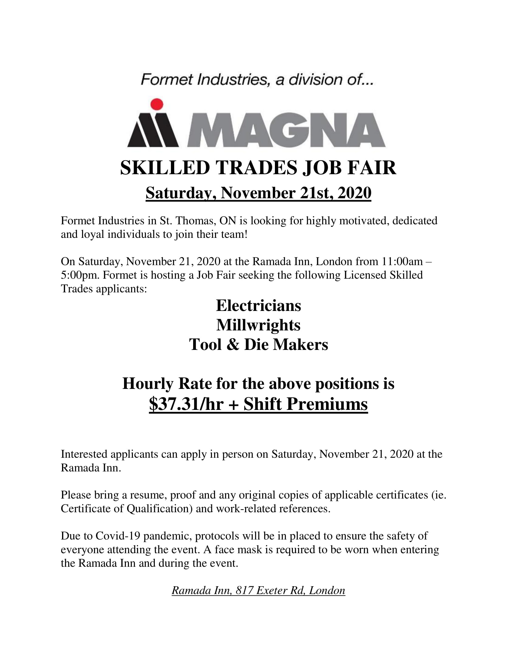 Formet Industries in St. Thomas is having a career fair in London ON at the Ramada Inn at 817 Exeter Road from 11 a.m. to 5 p.m.