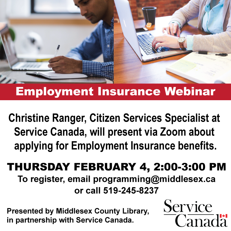 Thursday, Feb. 4, 2021: EI webinar. Register by emailing programming@middlesex.ca or by calling 519-245-8237